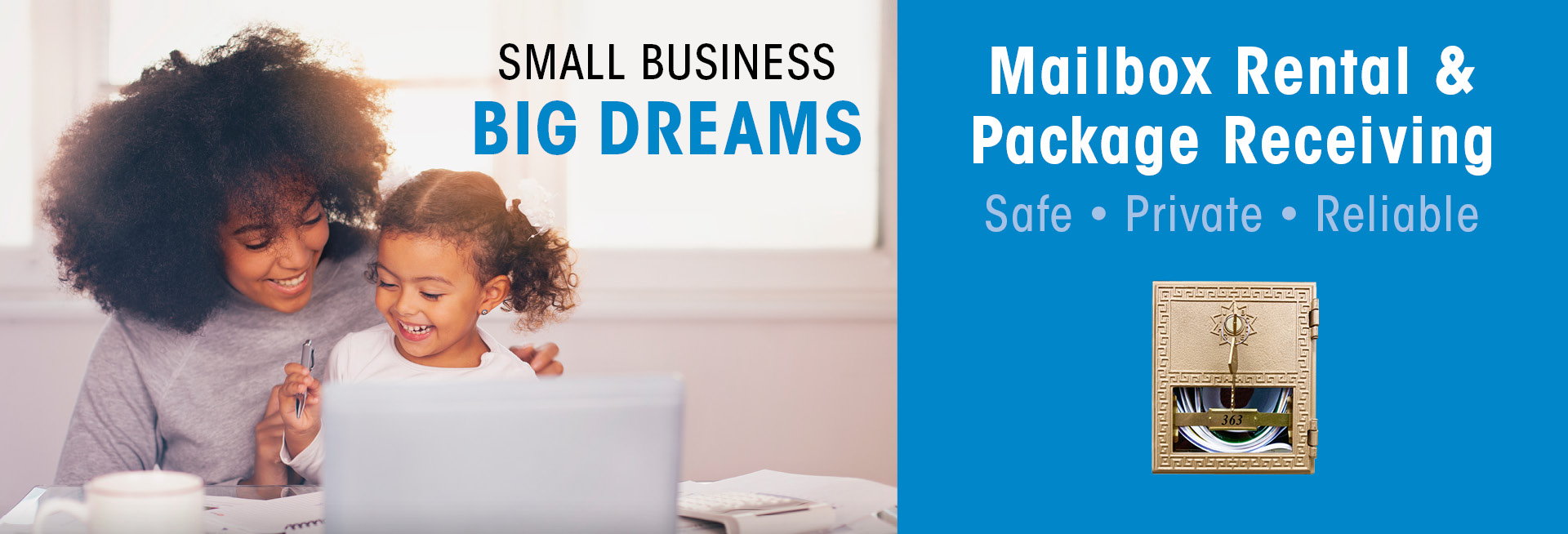 Small Business - Big Dreams - Mailbox Rental and Package Receiving  - Safe, Private, Reliable