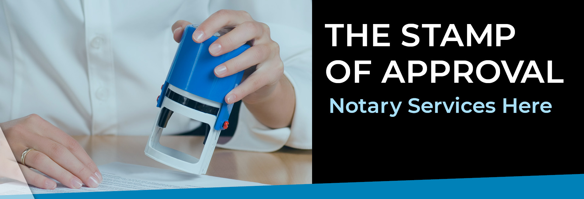 The Stamp of Approval - Notary Services Here
