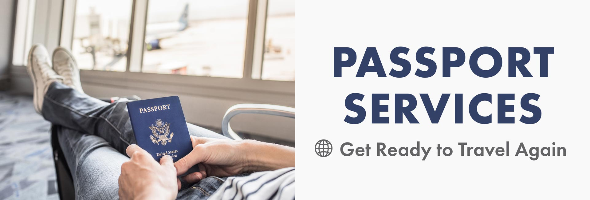 Passport Services - Get Ready to Travel Again
